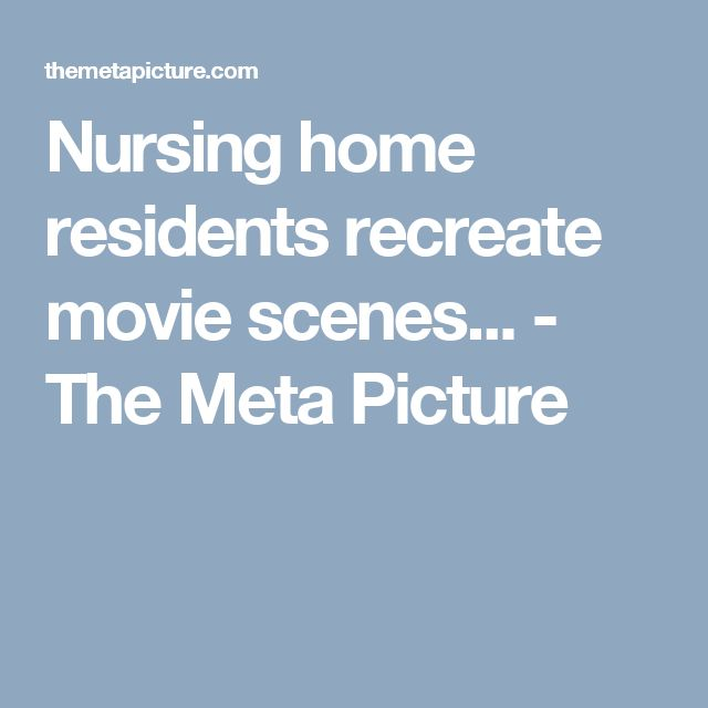 Nursing home residents recreate movie scenes... - The Meta Picture