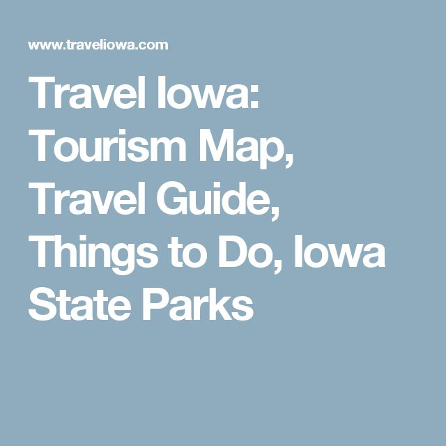 Travel Iowa: Tourism Map, Travel Guide, Things to Do, Iowa State Parks