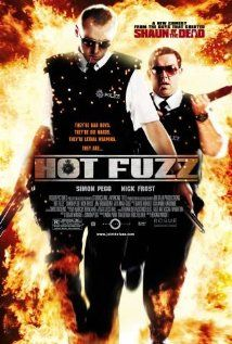 HOT FUZZ - anything involving this set of actors (Simon Pegg, Nick Frost) is brilliant.