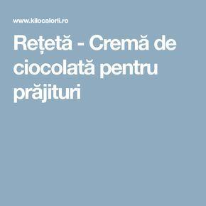 Rețetă - Cremă de ciocolată pentru prăjituri