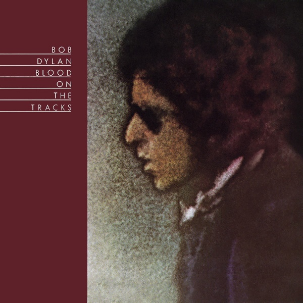 Blood On the Tracks by Bob Dylan - my favourite Bob Dylan album I think