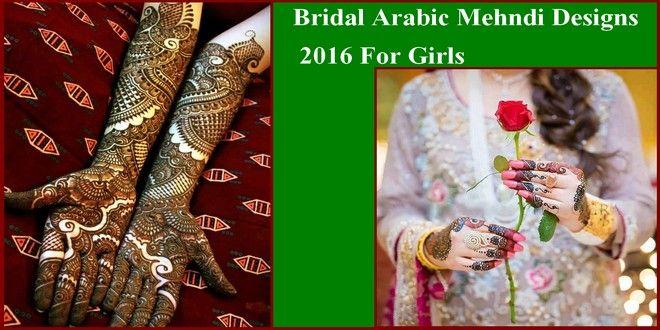 Latest & Beautiful Bridal Arabic Mehndi Designs 2016 For Girls