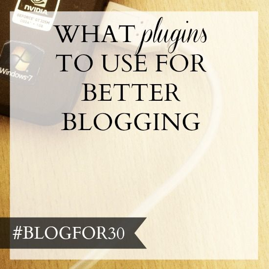 6. of #Blogfor30: What Wordpress plugins to use for better blogging