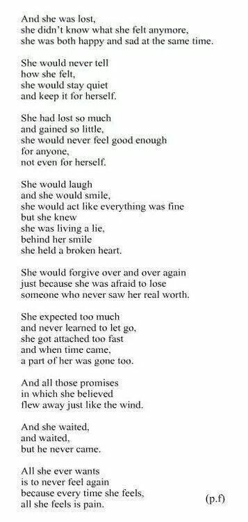 She would forgive over and over again just because she was afraid to lose someone who never saw her real worth. And she was lost, so lost.