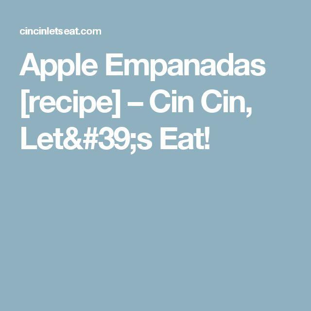 Apple Empanadas [recipe] – Cin Cin, Let's Eat!