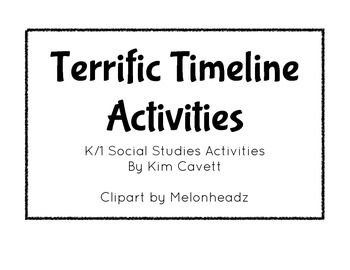 K/1 social studies activities:* My Timeline: students create a timeline of their life where they illustrate six important events in their own life.* Past, Present and Future Book: students write about something they did in the past and present and that they hope to do in the future,* Presidential Timeline: students glue presidents to a timeline in order of when they were president.