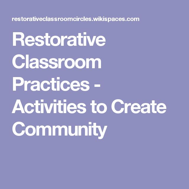 Restorative Classroom Practices - Activities to Create Community