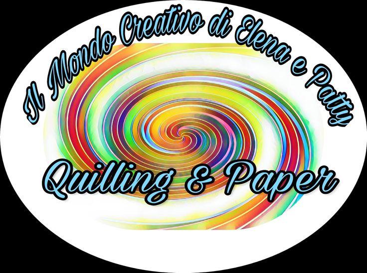 Quilling & Paper Il Mondo Creativo di Elena e Patty