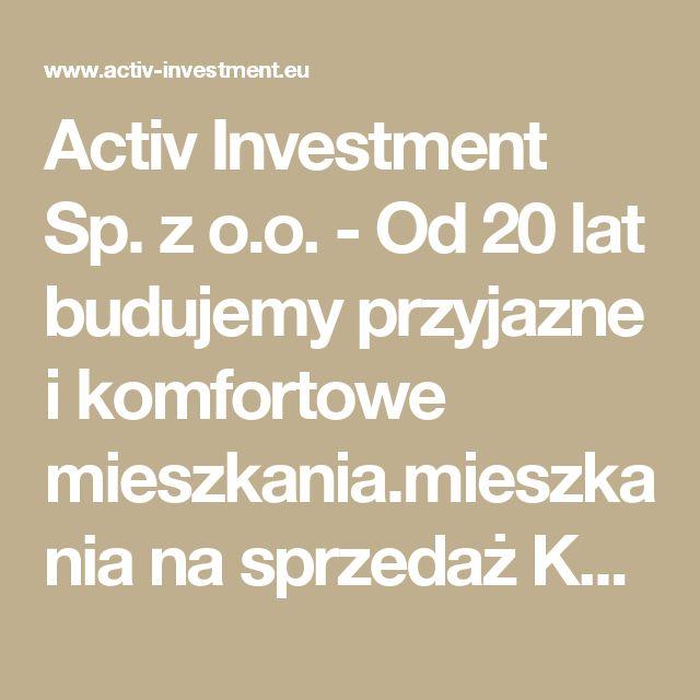 Activ Investment Sp. z o.o. - Od 20 lat budujemy przyjazne i komfortowe mieszkania.mieszkania na sprzedaż Katowice, mieszkania na sprzedaż Wrocław, mdm Wrocław, mdm Kraków, mdm Katowice, deweloper Katowice, deweloper Kraków, deweloper Wrocław, mieszkania