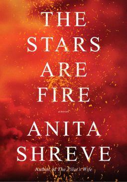 The Stars Are Fire | Anita Shreve | 9780385350907 | NetGalley