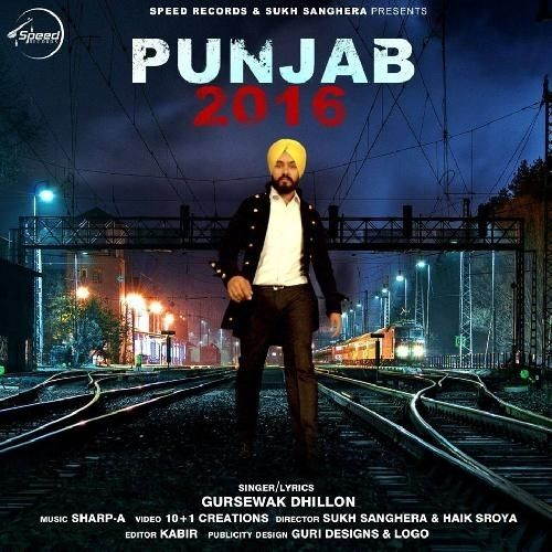 Punjab 2016 Is The Single Track By Singer Gursewak Dhillon.Lyrics Of This Song Has Been Penned By Gursewak Dhillon & Music Of This Song Has Been Given By Gursewak Dhillon.
