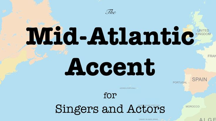 How to speak with a Mid-Atlantic accent.