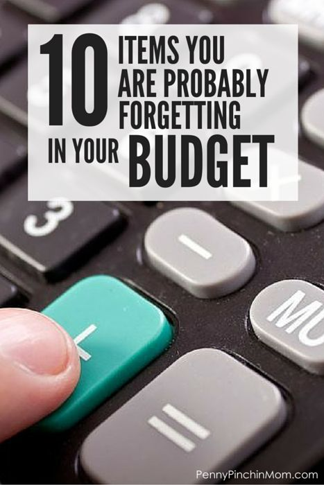 Are you sure you have everything on your budget?  There are TEN common things people forget about all of the time - - did you?