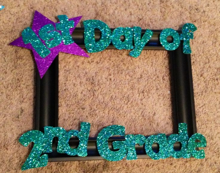 """First day frame! I also made the """"1st"""" Velcro so I can switch it to """"100th"""" day of second grade & """"Last"""" day of second grade. :)"""