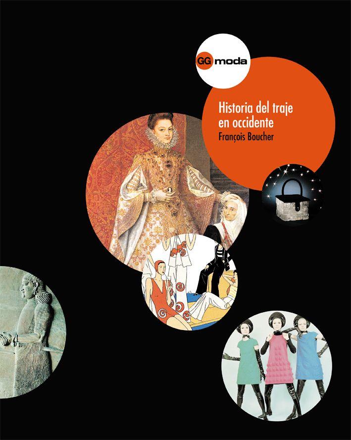 Historia del traje en occidente : desde los orígenes hasta la actualidad / François Boucher ; revisión y actualización a cargo de S. H. Aufrère... [et al.]