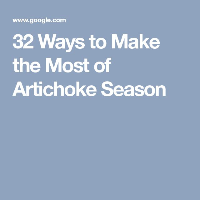 32 Ways to Make the Most of Artichoke Season