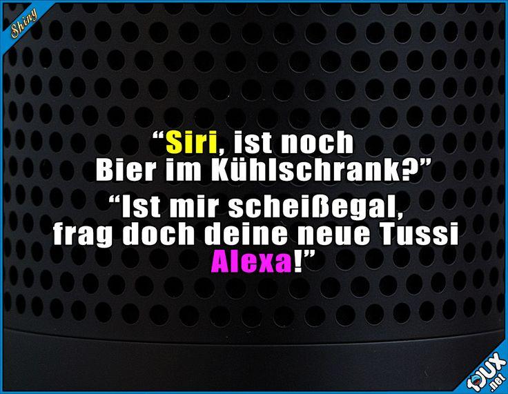 Gut, dass Siri keine echte Frau ist ^^' #Alexa #Witze #GutenMorgen #lustige #Sprüche #lachen #Humor #Freundin