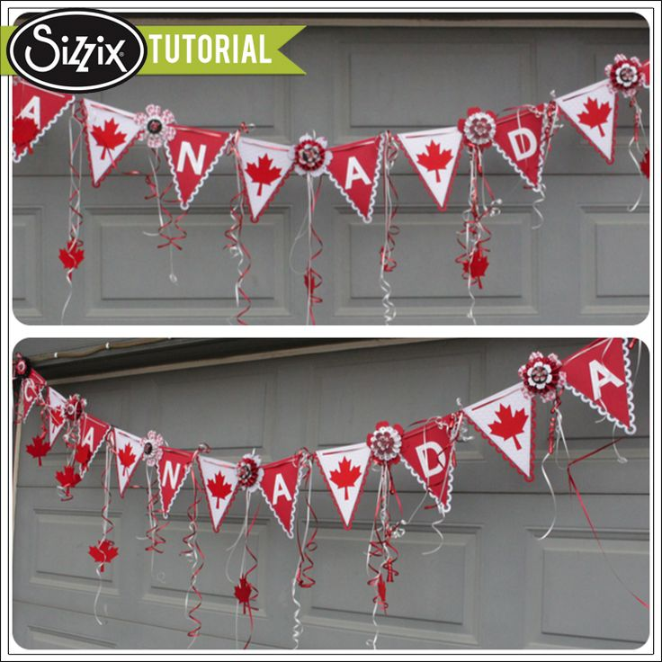 Sizzix Tutorial | Happy Canada Day!! Banner by Leica Forrest. I like the streamers & rosettes between the flags - really festive!