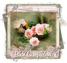 Risultati immagini per auguri di buon compleanno con fiori