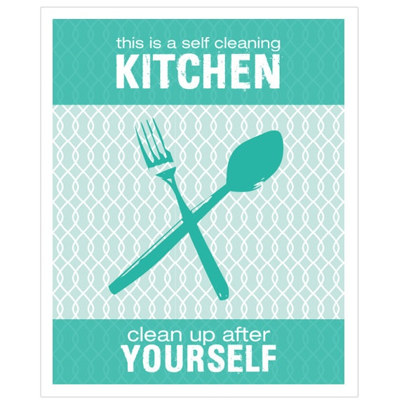 Clean Kitchen Quotes: This Is A Self Cleaning Kitchen Clean Up After Yourself