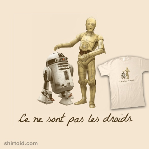 "These are not the droids you are looking for (play on Magritte's ""Treachery of Images"")"