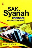 Toko Buku Sang Media : Sak Syariah Dalam Tafsir Ilmu Sosial Profetik