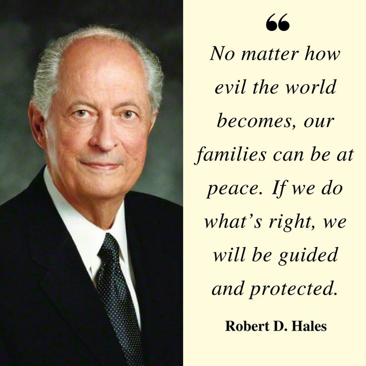"""No matter how evil the world becomes, our families can be at peace. If we do what's right, we will be guided and protected."" From #ElderHales' http://pinterest.com/pin/24066179230743960 inspiring #LDSconf http://facebook.com/223271487682878 message http://lds.org/general-conference/2004/04/with-all-the-feeling-of-a-tender-parent-a-message-of-hope-to-families Learn more http://facebook.com/FamilyProclamation and #passiton. #ShareGoodness"