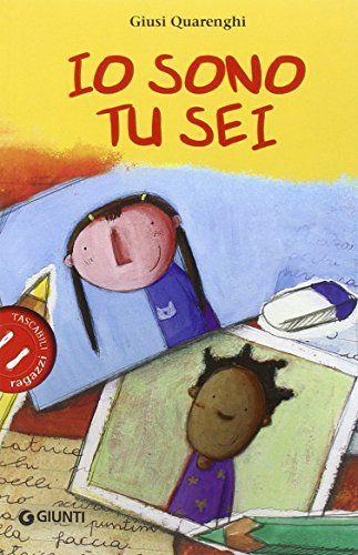 Amazon.it: Io sono tu sei - Giusi Quarenghi, G. Gaviraghi - Libri