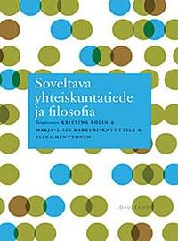 Soveltava yhteiskuntatiede ja filosofia, eds. Rolin, Kaakkuri-Knuuttila, Henttonen