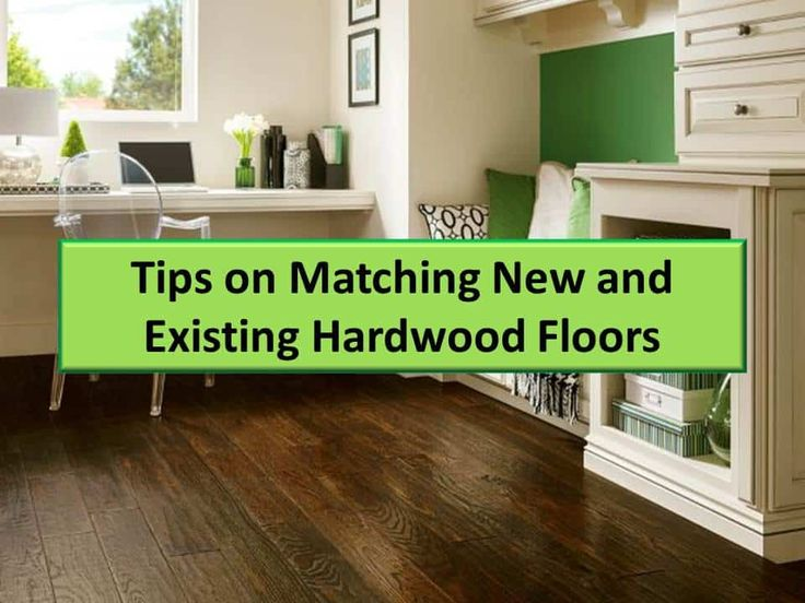 tips on matching new and existing hardwood  hardwood
