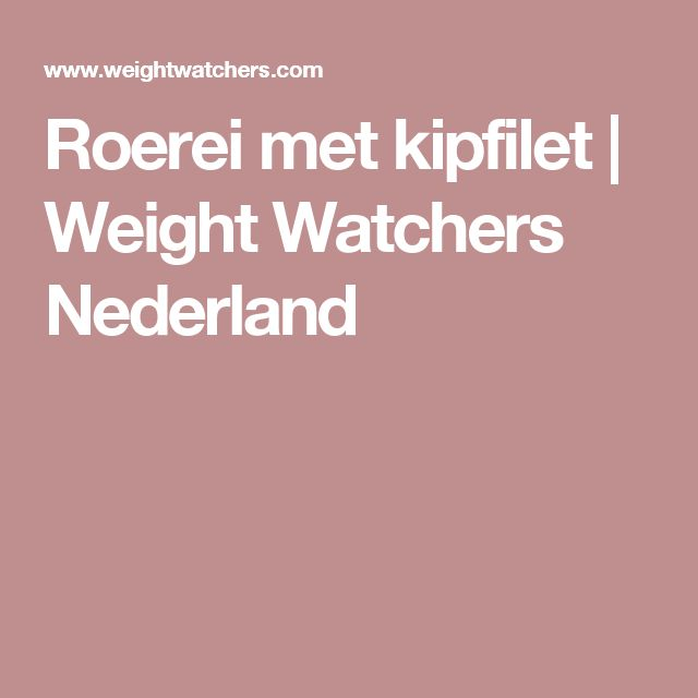 Roerei met kipfilet | Weight Watchers Nederland