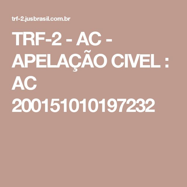 TRF-2 - AC - APELAÇÃO CIVEL : AC 200151010197232