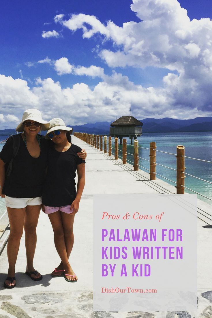 Pros & Cons of Palawan for kids, written by a kid via @DishOurTown Family travel to Palawan in the Philippines.