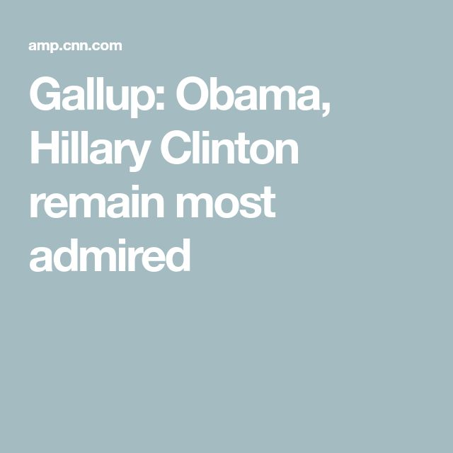Gallup: Obama, Hillary Clinton remain most admired