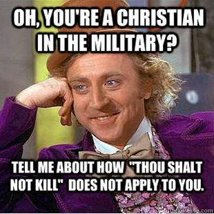 Christians in the military… I am ALL for service to one's country but that doesn't mean that serving one's country has to include killing… Non-combative roles need men and women to fill them just as much as combative ones do… Solo digo