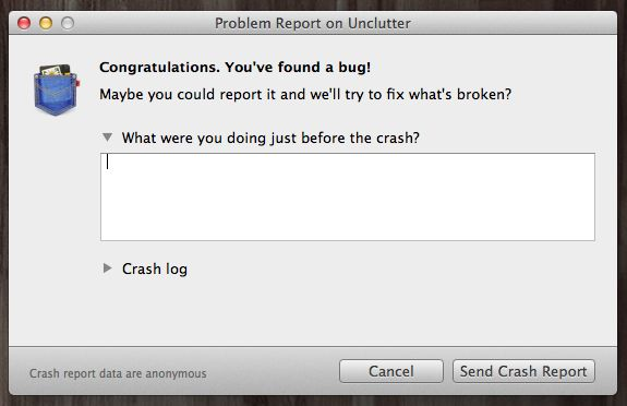 Unclutter - When the app crashes it congratulates the user on finding a bug before asking to report it.