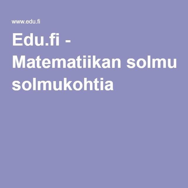 Edu.fi - Matematiikan solmukohtia