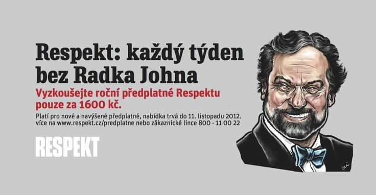 Respekt: každý týden bez Radka Johna