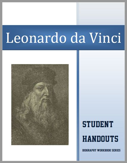 Leonardo da Vinci Biography Workbook - Free to print 18-page workbook (PDF file). For high school World History or European History students.