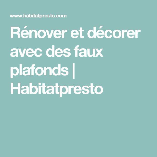 Rénover et décorer avec des faux plafonds | Habitatpresto