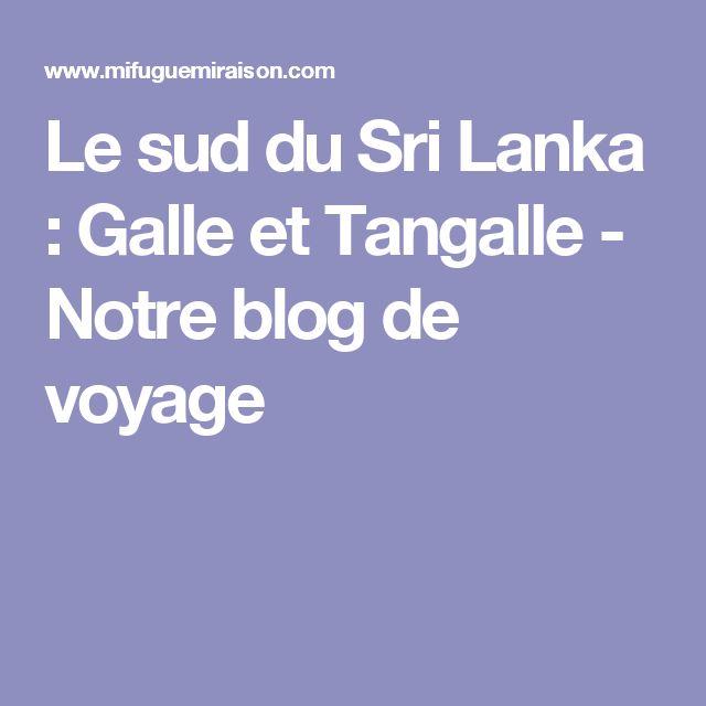 Le sud du Sri Lanka : Galle et Tangalle - Notre blog de voyage
