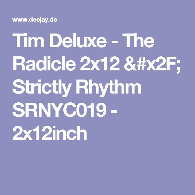 Tim Deluxe - The Radicle 2x12 / Strictly Rhythm SRNYC019 - 2x12inch