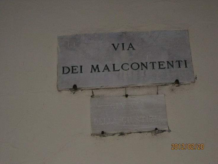 Would you want to live here - 'Street of the Malcontent/Unhappy' even if it is in Florence?