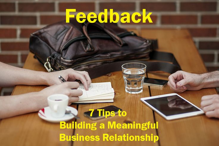 7 Tips to building a meaningful business relationship  http://www.passionberrymarketing.com/opinion/feedback-7-tips-to-building-a-meaningful-business-relationship/  #Feedback #Business #Relationships
