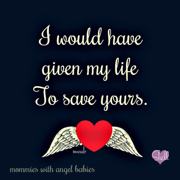 I would have given my life to save yours. #stillborn #infantloss #angelmommy