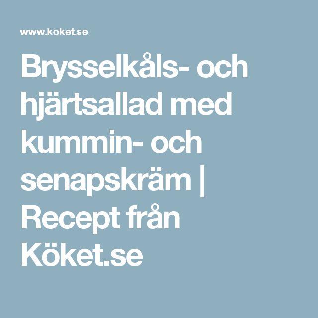Brysselkåls- och hjärtsallad med kummin- och senapskräm | Recept från Köket.se