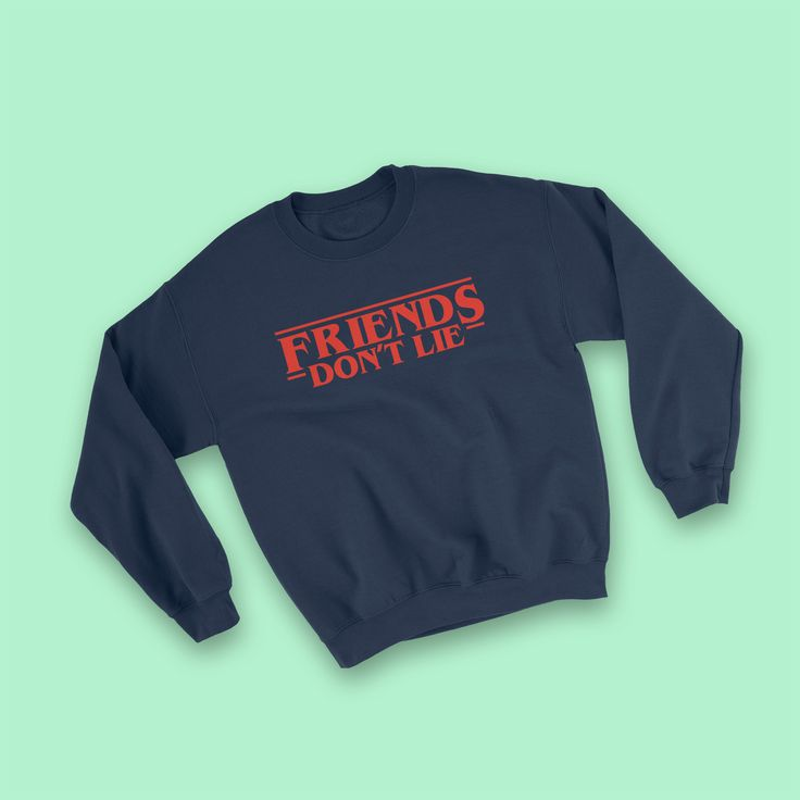 Must-Have for all Stranger Things Fans! This Friends Don't Lie Sweathirt is a perfect Gift for all Stranger Things Lovers and Netflix bingers. Buy this for your friends and family and show your appreciation for the netflix show of the year! With this apparel you show everyone that you know what eleven, mike, dustin, lucas and will are up to. #stranger #things #netflix #show #eleven #hopper #friends #dont #lie #sweatshirt