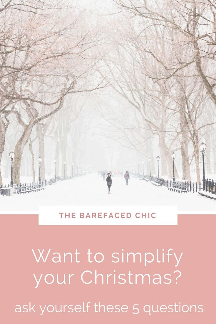 I think most of us, no matter how organised we are, find Christmas to be the busiest, most stressful and intrinsically complicated time of the year. If you want to simplify your Christmas? Click through to the post and  ask yourself these 5 questions.