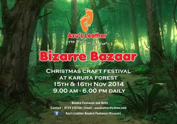 Bizarre Bazaar -  15th and 16th November 2014 See YOU at Karura Forest