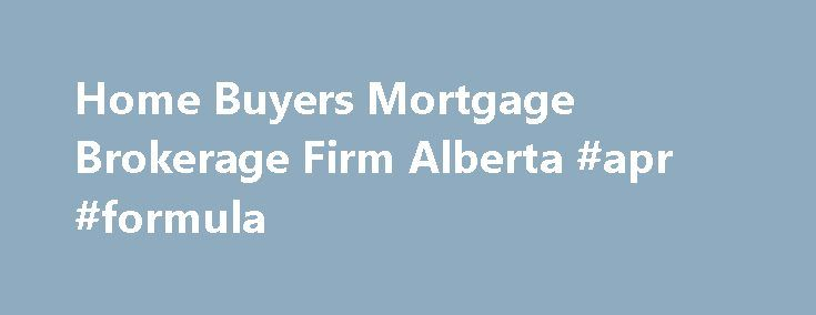 Home Buyers Mortgage Brokerage Firm Alberta #apr #formula http://mortgages.remmont.com/home-buyers-mortgage-brokerage-firm-alberta-apr-formula/  #direct mortgage lenders # Canada Mortgage Direct Canada Mortgage Direct has been active in the mortgage industry for the last 15 years. As a company we are striving to make an unexpected difference to your life. We do this by … Continue reading →